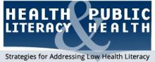 Health Literacy & Public Health: Strategies for Addressing Low Health Literacy