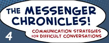 Title  - The Messenger Chronicles! Effective Communication Strategies for Difficult Conversations