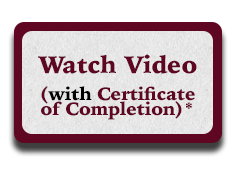 Watch Video and receive a Certificate of Completion (must register for a free account)